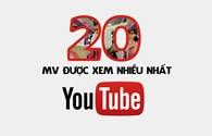 """Video: 20 MV có lượt xem """"khủng nhất"""" trên YouTube"""