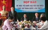 Luật sư Việt Nam sắp có điều lệ chung thống nhất trong toàn quốc