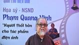 Họa sỹ, NSND Phạm Quang Vĩnh - Người thổi hồn cho tác phẩm điện ảnh