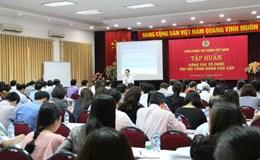 CĐ Xây dựng VN: Tập huấn công tác tổ chức đại hội công đoàn khu vực phía Bắc