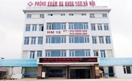 Vụ phòng khám 168 Hà Nội: Bộ Y tế yêu cầu triệu tập bác sỹ Trung Quốc để điều tra