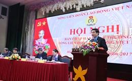 Hội nghị BCH Tổng Liên đoàn Lao động Việt Nam