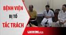NÓNG 24H: Bệnh viện bị tố tắc trách khiến song thai, sản phụ tử vong