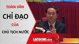 Toàn văn chỉ đạo của Chủ tịch nước Trần Đại Quang đối với Tổng LĐLĐ Việt Nam