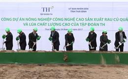Tập đoàn TH khởi công Dự án nông nghiệp công nghệ cao 3000 tỷ tại Thái Bình