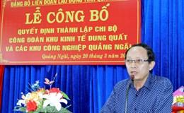 LĐLĐ tỉnh Quảng Ngãi: Ra mắt Chi bộ CĐ Khu kinh tế Dung Quất và các KCN Quảng Ngãi
