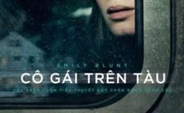 """""""Cô gái trên tàu""""- bộ phim dựa trên cuốn tiểu thuyết gây chấn động toàn cầu được trình chiếu tại Việt Nam"""