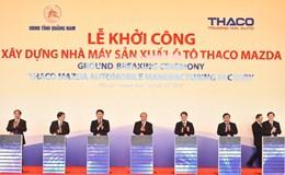Thủ tướng Nguyễn Xuân Phúc dự khởi công Nhà máy sản xuất ô tô Thaco-Mazda