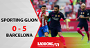Barca đại thắng Gijon 5 bàn không gỡ