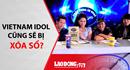 Top 5 Showbiz: Vietnam Idol cũng sẽ bị xóa sổ?
