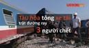 Infographic: Toàn cảnh vụ tai nạn nghiêm trọng giữa tàu hỏa và xe tải làm 3 người thiệt mạng