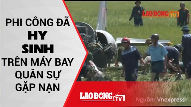 Phi công đã hy sinh trên máy bay quân sự gặp nạn