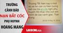 Nóng 24h: Trường học cảnh báo nạn bắt cóc