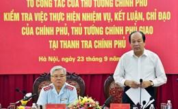 Thanh tra Chính phủ đã quá hạn 21 nhiệm vụ do Chính phủ, Thủ tướng giao