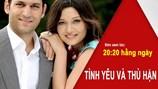 Tình yêu và thù hận - Phim hay trên sóng SCTV11 lúc 20h20