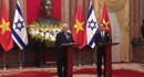 Việt Nam - Israel đặt mục tiêu kim ngạch thương mại 3 tỉ USD