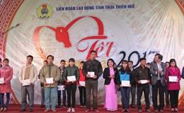 LĐLĐ tỉnh Thừa Thiên - Huế: Đặt quyền lợi của người lao động lên trên hết