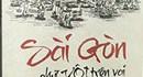 """Đọc++: """"Sài Gòn, chữ vội trên vai"""""""